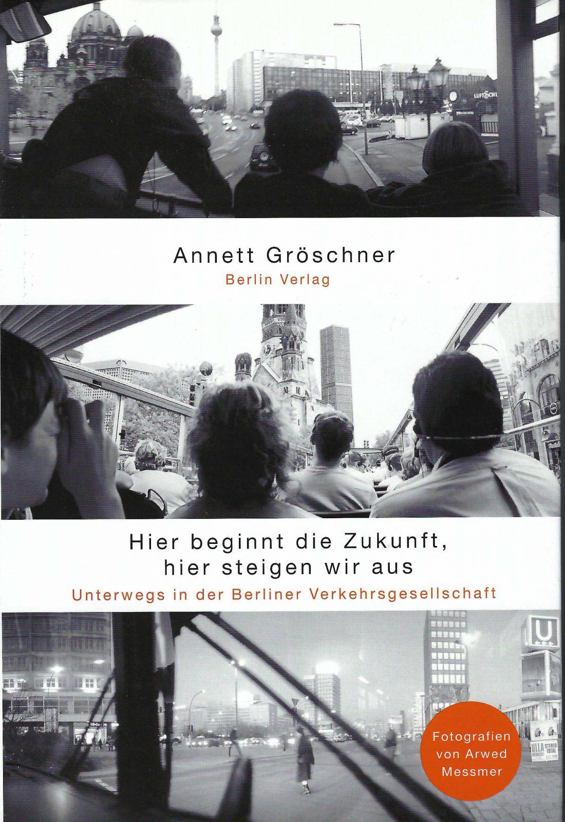 Cover Hier beginnt die Zukunft, hier steigen wir aus. Unterwegs in der Berliner Verkehrsgesellschaft