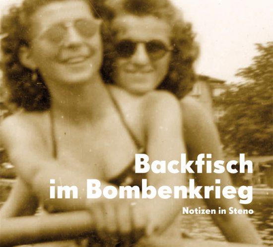 Cover Backfisch im Bombenkrieg. Notizen in Steno