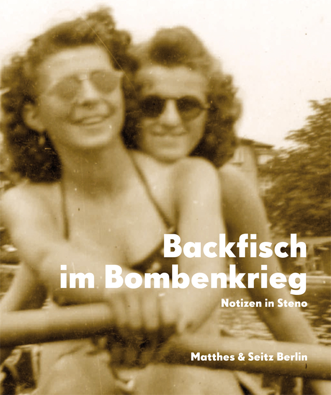 Cover Backfisch im Bombenkrieg. Notizen in Steno