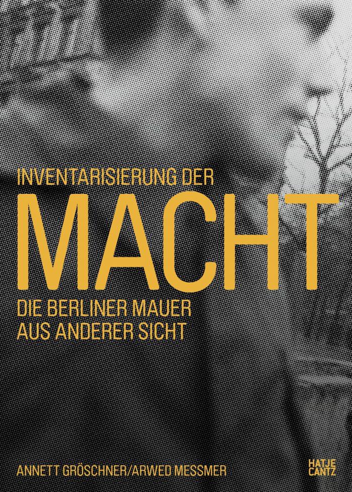 Cover Inventarisierung der Macht. Die Berliner Mauer aus anderer Sicht